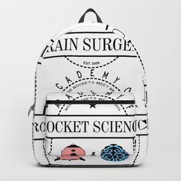 Academy of Rocket Science & Brain Surgery Backpack