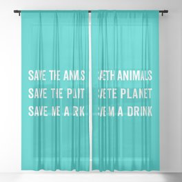 Save Me A Drink Funny Quote Sheer Curtain