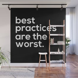 best practices are the worst. Wall Mural