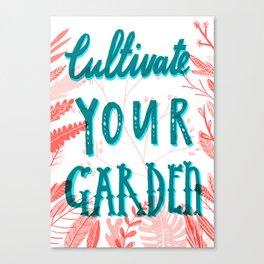 Cultivate your garden Canvas Print