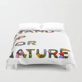 Stand Up For Nature Duvet Cover