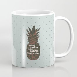I would rather listen to Sarah MacLachlan - Carlton Lassiter quotes Coffee Mug
