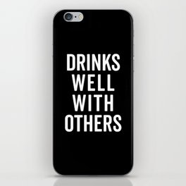 Drinks Well With Others 2 Funny Quote iPhone Skin