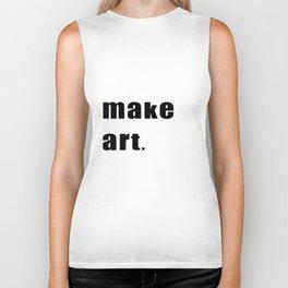 make art. Biker Tank