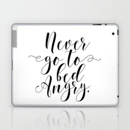 Never go to bed angry, Typography Print, Scandinavian Wall Art, Motivational Print Laptop & iPad Skin
