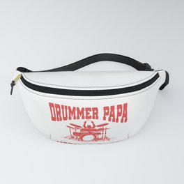 I Am A Drummer Papa Funny Gift for Dads and Musicians design Fanny Pack