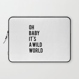 Oh baby its a wild world poster ALL SIZES MODERN wall art, Black White Print Laptop Sleeve
