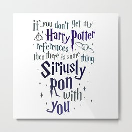 You Don't Get My HarryPotter Metal Print