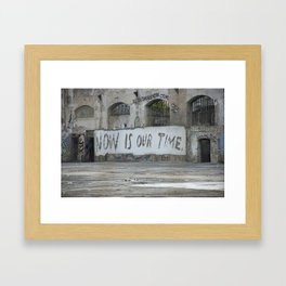 Now is our time Framed Art Print