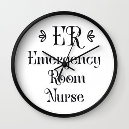 Emergency Room Nurse ER Gifts Wall Clock