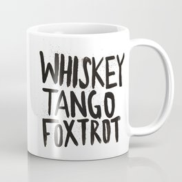 Whiskey Tango Foxtrot Coffee Mug