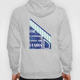 The Cupboard Under the Stairs Hoody