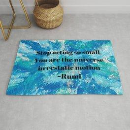 Stop acting so small - Rumi Rug