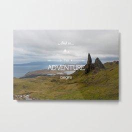 The adventure begins in Scotland Metal Print