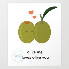 Olive you, loves olive me Art Print