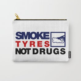 SMOKE TYRES NOT DRUGS v5 HQvector Carry-All Pouch