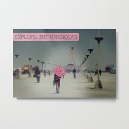 Explore the Unknown Metal Print
