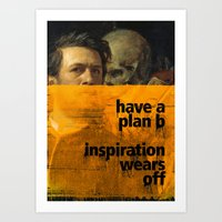 Have a plan B. Inspiration wears off. A PSA for stressed creatives. Art Print