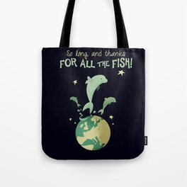 So long, and thanks for all the fish! Tote Bag