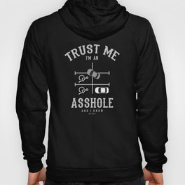 Trust me I'm an ASSHOLE Hoody