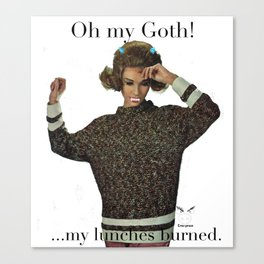 Oh my Goth! Canvas Print