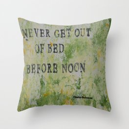 Charles Bukowski Never Get Out Of Bed Color Type Throw Pillow