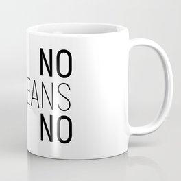 No means no #minimalism Coffee Mug