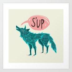 S'up Art Print