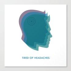 Headaches Canvas Print