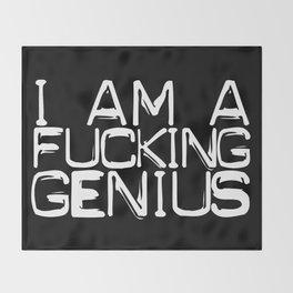 I AM A FUCKING GENIUS Throw Blanket