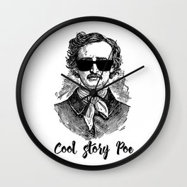 Edgar Allan Poe- Cool Story Poe Wall Clock
