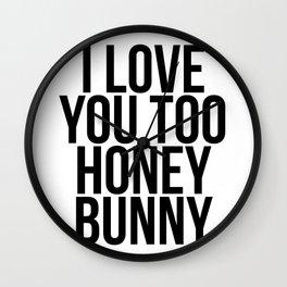 I Love You Too Honey Bunny Wall Clock
