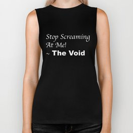 stop screaming at the void (text only) Biker Tank