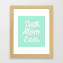 Best Mom Ever (Mint) Framed Art Print