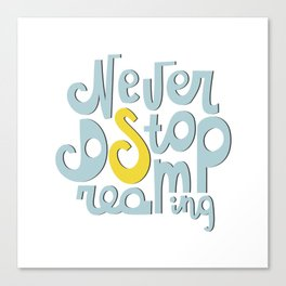 Lettering Never stop dreaming Canvas Print
