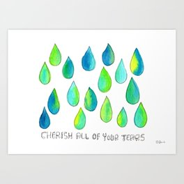 Cherish All of Your Tears blue green pattern tears illustration watercolor inspirational words Art Print