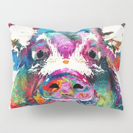 Colorful Pig Art - Squeal Appeal - By Sharon Cummings Pillow Sham