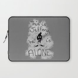 Jefferey is Alone Laptop Sleeve