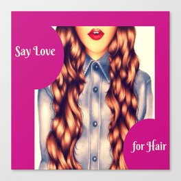 Say Love For Hair Poster Canvas Print
