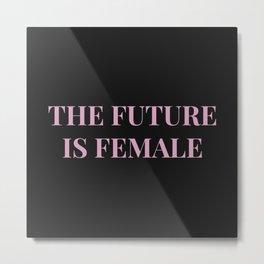 The future is female black-pink Metal Print