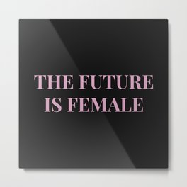 The future is female black-pink Metal Print