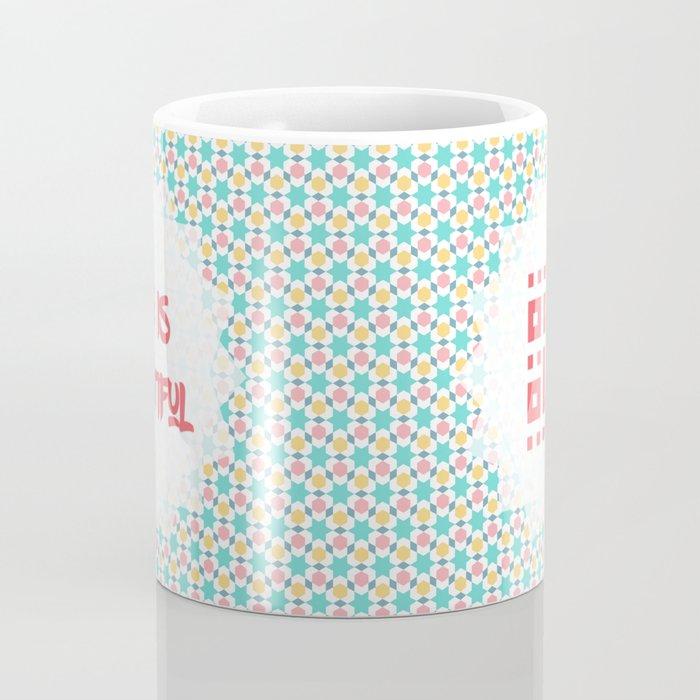 الحياة حلوة Life is Beautiful Coffee Mug