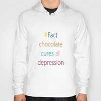 depression Hoodies featuring CHOCOLATE CURES DEPRESSION by SCT Shop