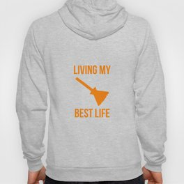 Living My Best Life Funny Witch Design Hoody
