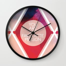 You are my favourite person Wall Clock