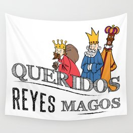 Queridos Reyes Magos Wall Tapestry