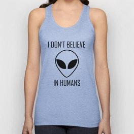 I Don't Believe in Humans Unisex Tank Top
