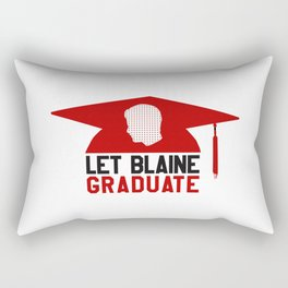 Let Blaine Graduate Rectangular Pillow