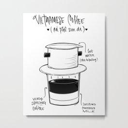 Vietnamese Coffee Metal Print