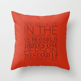 We Believe In The Ordinary Acts of Bravery Divergent Throw Pillow